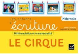 Cahiers d écriture Le Cirque Daniele Dumont