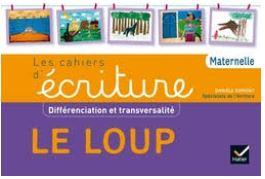 Cahiers d écriture Le Loup Daniele Dumont